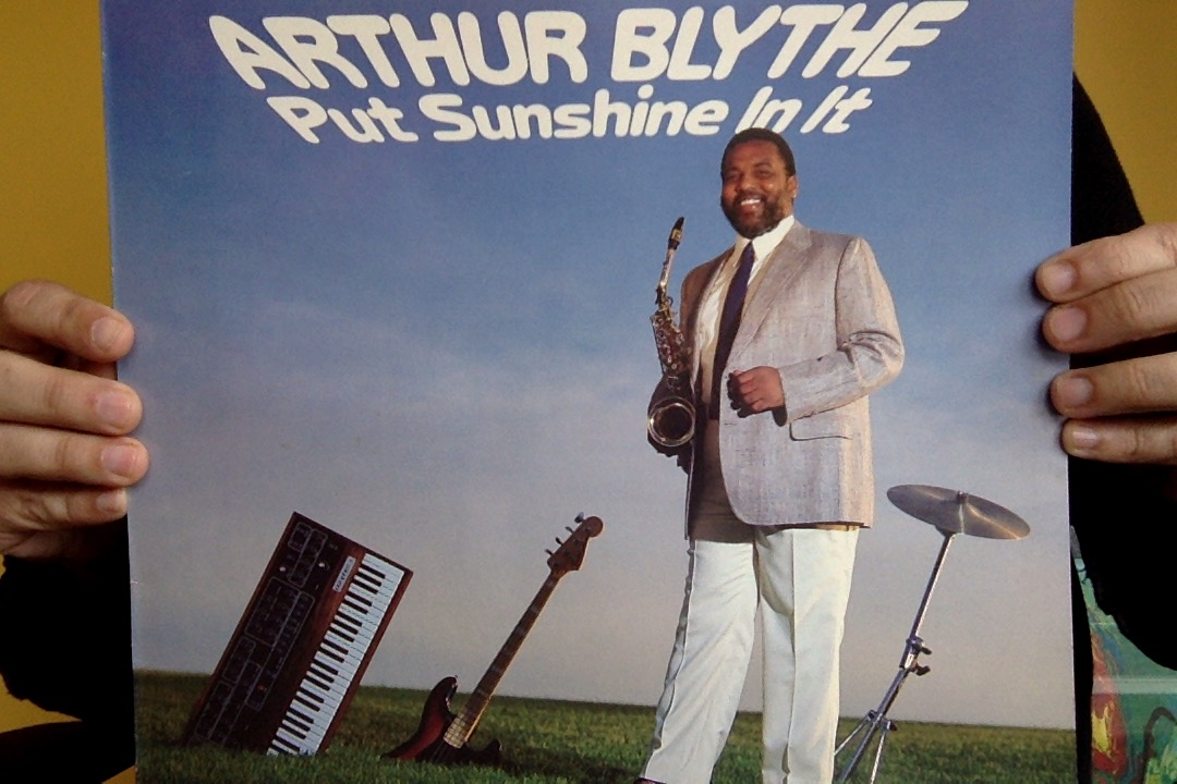Arthur Blythe - Put Sunshine In It - front cover